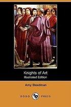 Knights of Art (Illustrated Edition) (Dodo Press)