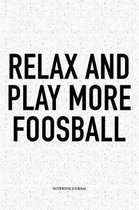 Relax And Play More Foosball