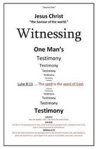 Witnessing One Man's Testimony