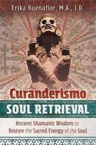 Curanderismo Soul Retrieval