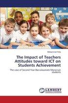The Impact of Teachers Attitudes Toward Ict on Students Achievement