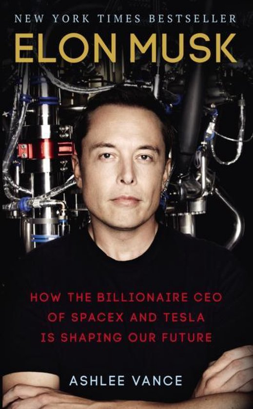 Boek cover Elon Musk : How the Billionaire CEO of SpaceX and Tesla is Shaping our Future van Ashlee Vance (Paperback)