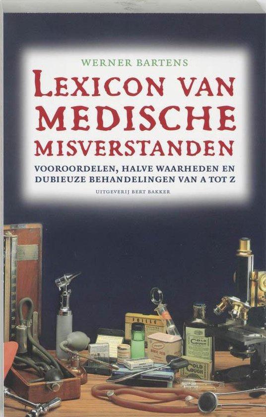 Lexicon Van Medische Misverstanden - Werner Bartens |