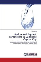 Radon and Aquatic Parameters in Sudanese Capital City