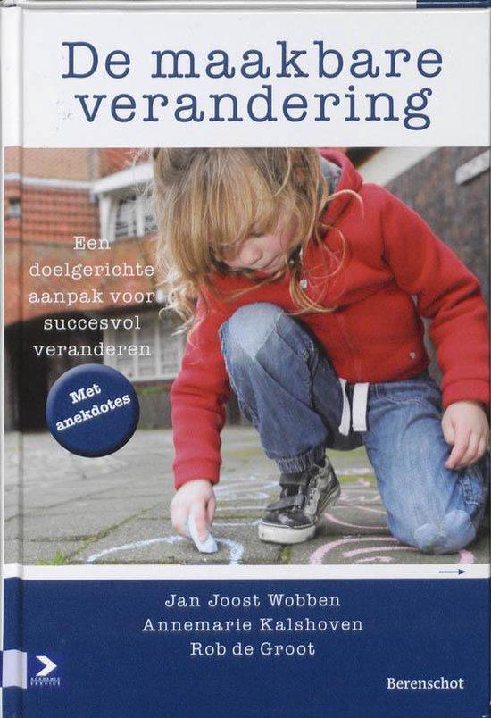 Cover van het boek 'De maakbare verandering' van Ab Kalshoven en Reindert Groot
