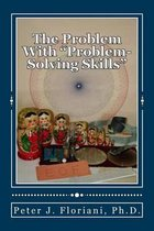 The Problem with Problem-Solving Skills