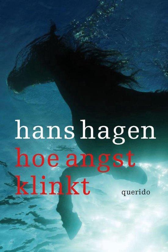 Hoe angst klinkt - Hans Hagen |