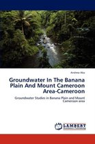 Groundwater in the Banana Plain and Mount Cameroon Area-Cameroon
