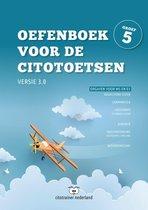 Oefenboek voor de Citotoetsen Opgaven voor M5 en E5 groep 5