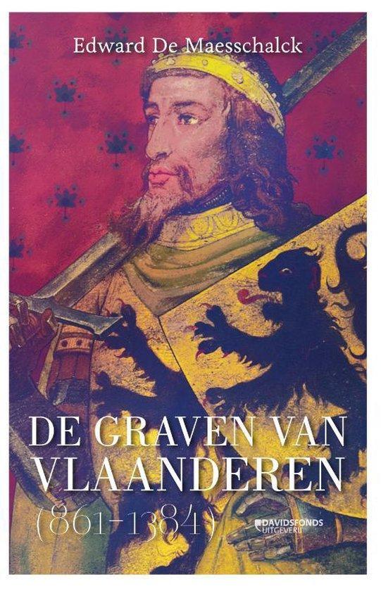 De graven van Vlaanderen (864-1384) - Edward De Maesschalck |