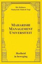 Maharishi Management Universiteit - Heelheid in Beweging
