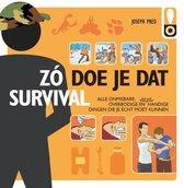 Zó doe je dat, Survival. Alle onmisbare, overbodige en (best wel) handige dingen die je écht moet kunnen