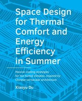 A+BE Architecture and the Built Environment  -   Space Design for Thermal Comfort and Energy Efficiency in Summer