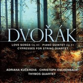 Love Songs, Op.83/Cypresses/Piano Quintet In A Maj