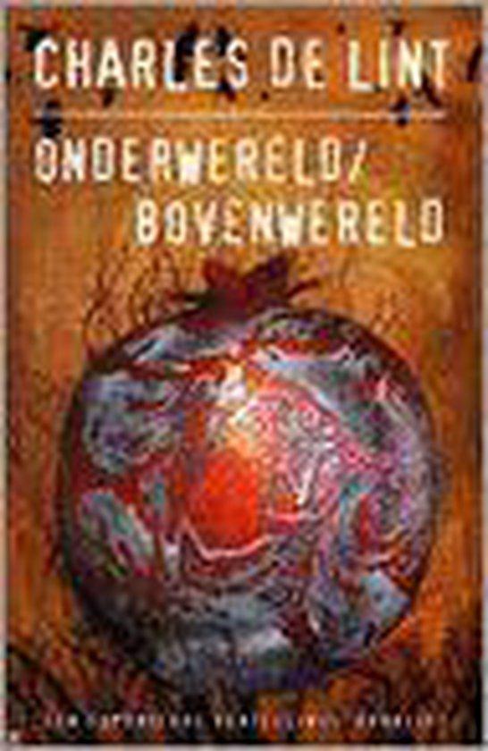 Onderwereld, Bovenwereld - Charles De Lint |