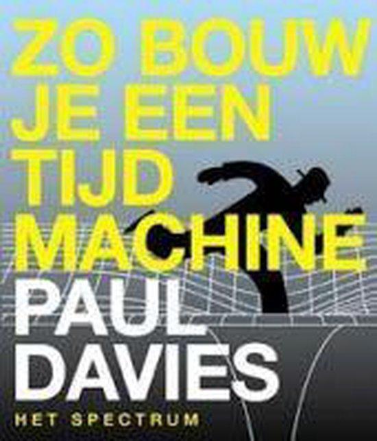Boek cover Zo Bouw Je Een Tijdmachine van Paul Dowling (Onbekend)