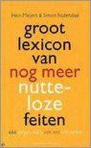 Groot Lexicon Van Nog Meer Nutteloze Feiten