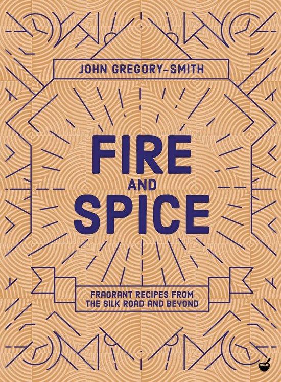 Boek cover Fire & Spice van John Gregory-Smith (Hardcover)