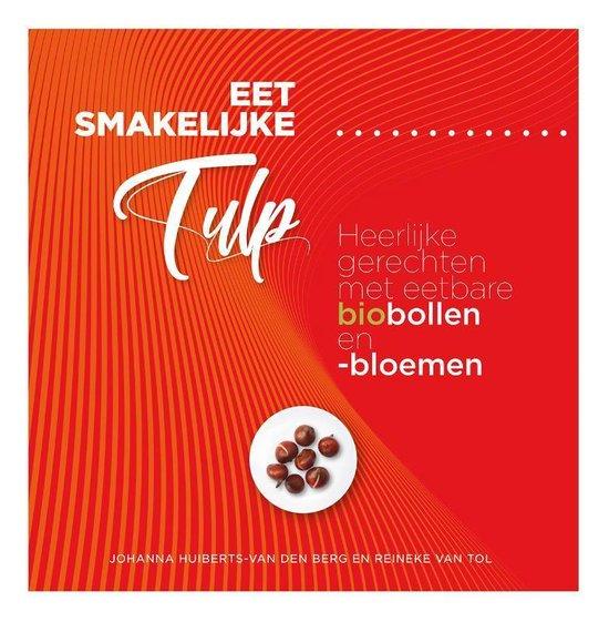 Eet smakelijke tulp - Johanna Huiberts-Van der Berg | Fthsonline.com