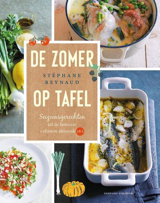 De zomer op tafel. Seizoensgerechten uit de fameuze culinaire almanak 365 - Stephane Reynaud |