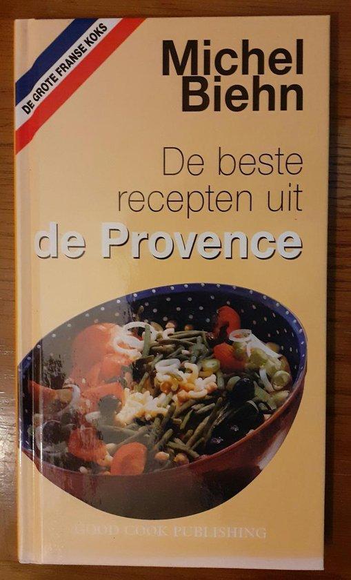 De Beste Recepten Uit De Provence - Michel Biehn |