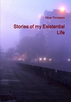 Stories of my Existential Life