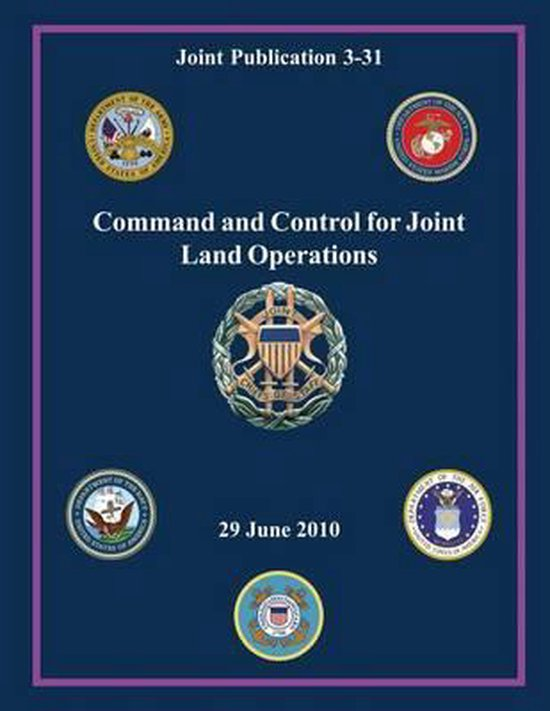Command and Control for Joint Land Operations (Joint Publication 3-31)