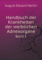 Handbuch Der Krankheiten Der Weiblichen Adnexorgane Band 1