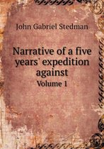 Narrative of a Five Years' Expedition Against Volume 1