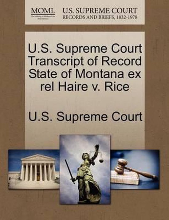 U.S. Supreme Court Transcript of Record State of Montana Ex Rel Haire V. Rice