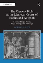 The Clement Bible at the Medieval Courts of Naples and Avignon