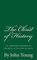 The Christ of History (A Timeless Classic)
