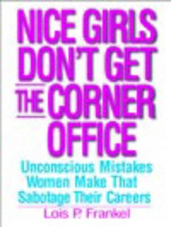 Boek cover Nice Girls Dont Get The Corner Office van Lois P. Frankel, Phd (Paperback)
