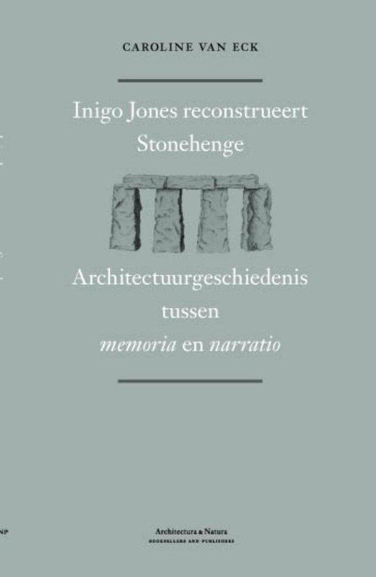 Inigo Jones reconstrueert Stonehenge - Caroline van Eck |