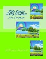 Bible Stories Using Scripture