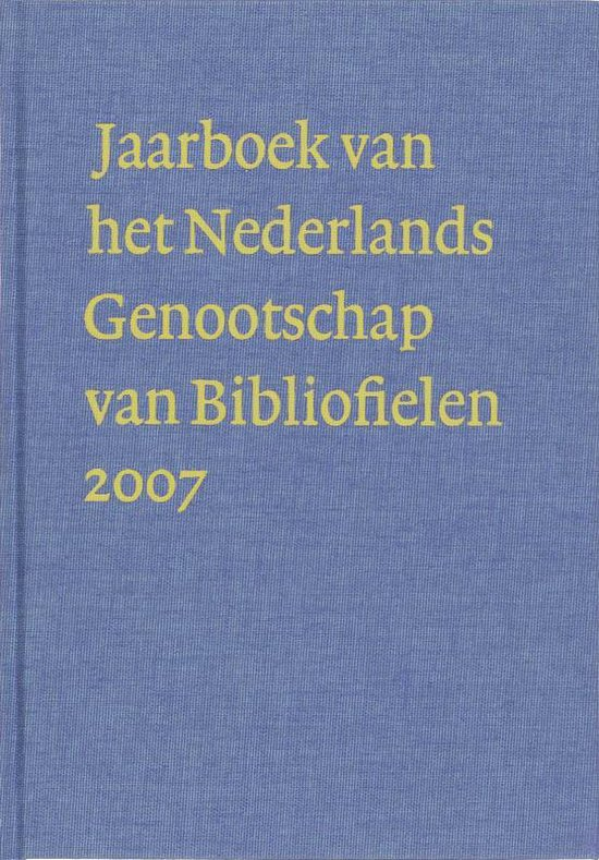 Jaarboek Van Het Nederlands Genootschap Van Bibliofielen / 2007 Xv - nvt   Fthsonline.com