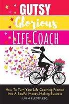 Gutsy Glorious Life Coach
