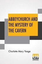 Abbeychurch And The Mystery Of The Cavern