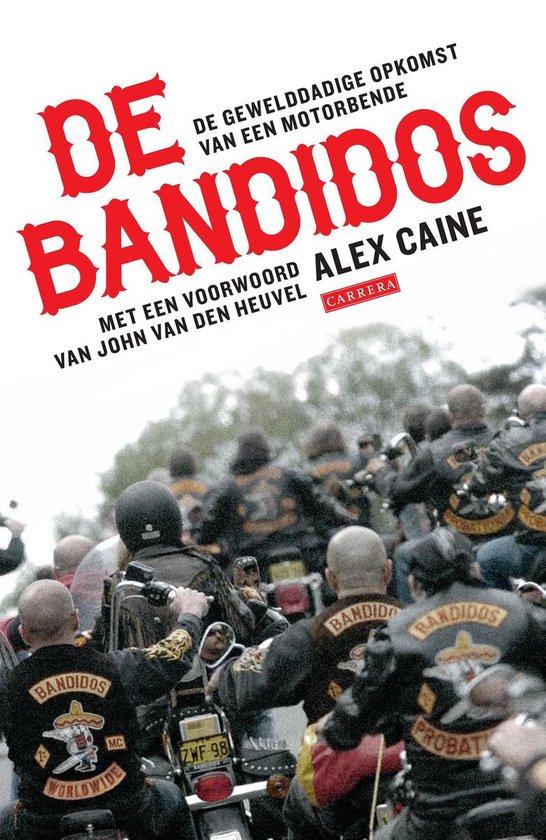 Boek cover De Bandidos. De gewelddadige opkomst van een motorbende van Alex Caine (Paperback)
