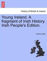 Young Ireland. a Fragment of Irish History. Irish People's Edition.