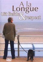 A La Longue - Uit Liefde & Respect