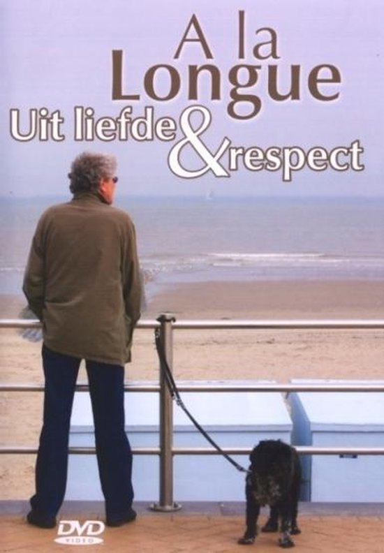 Cover van de film 'A La Longue - Uit Liefde & Respect'