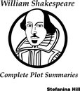 William Shakespeare: Complete Plot Summaries