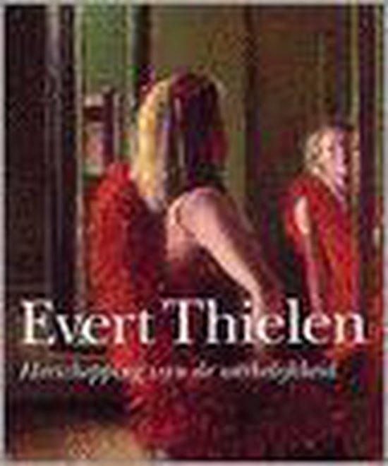 Evert Thielen. Herschepping van de werkelijkheid HB - Wim van der Beek |