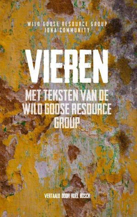 Vieren met teksten van de Wild Goose Resource Group - Roel Bosch |