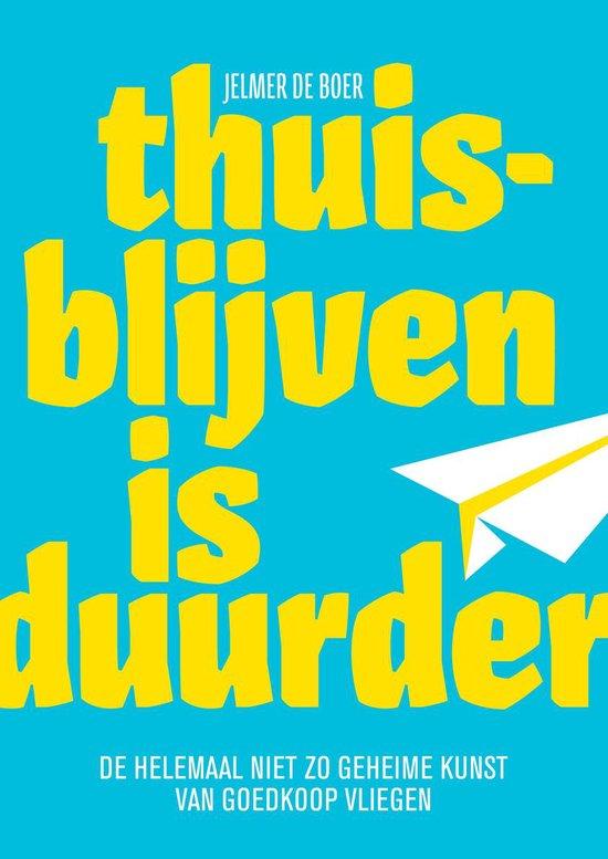 Thuisblijven is duurder - Jelmer de Boer |