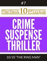 Perfect 10 Crime / Suspense / Thriller Plots #7-10 ''THE RING MAN''
