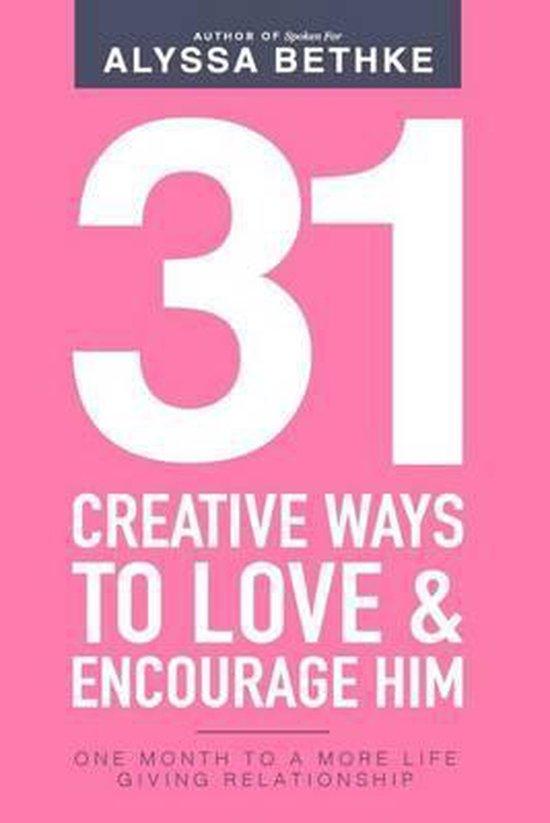 31 Creative Ways to Love & Encourage Him