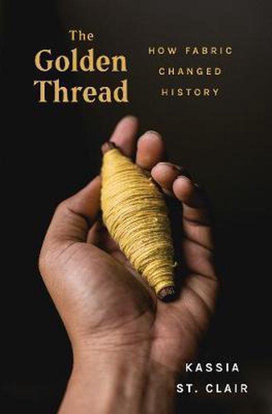 Boek cover The Golden Thread van Kassia St Clair (Hardcover)