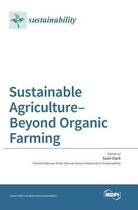 Sustainable Agriculture-Beyond Organic Farming (1. 2016)